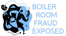 Boiler Room Fraud Exposed